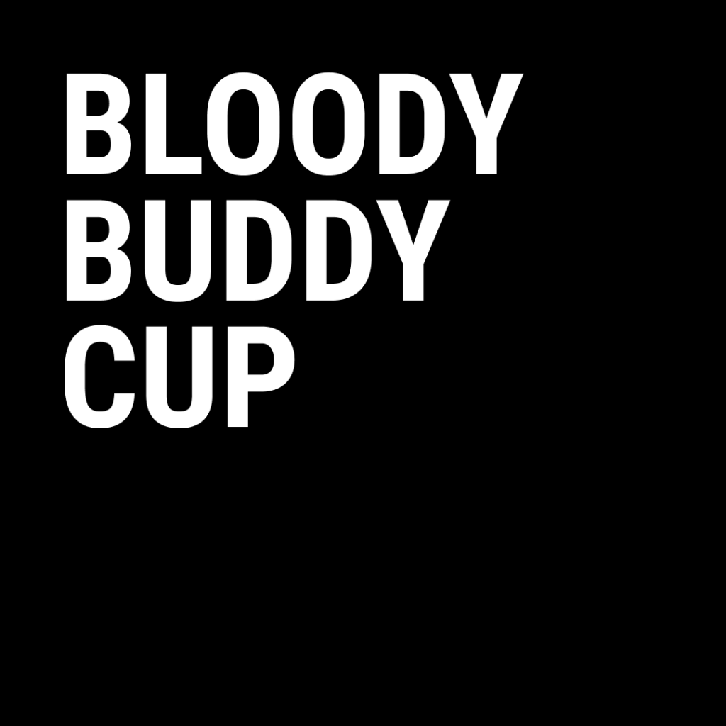 Bloody Buddy Cup